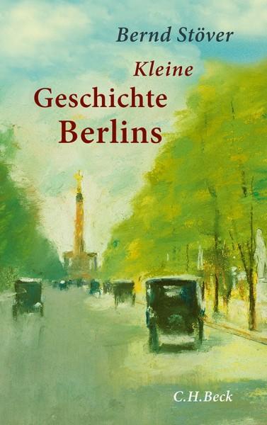 Stöver . KLEINE GESCHICHTE BERLIN