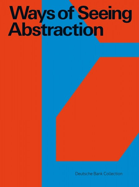 Catalogue . WAYS OF SEEING ABSTRACTION